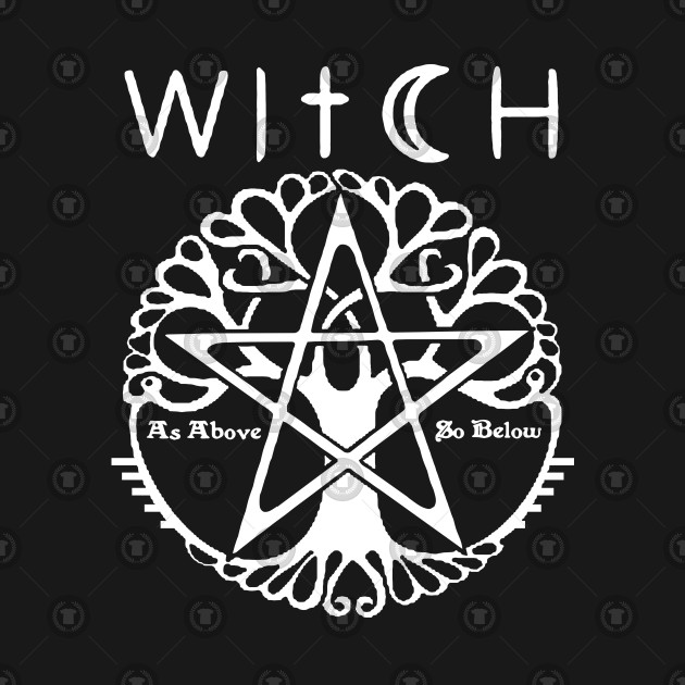 WITCH - WICCA, PAGAN AND WITCHCRAFT T SHIRT AND MERCHANDISE