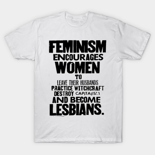 4163ec37c Anti-Fem Propaganda shirt - Anti Feminism - T-Shirt | TeePublic