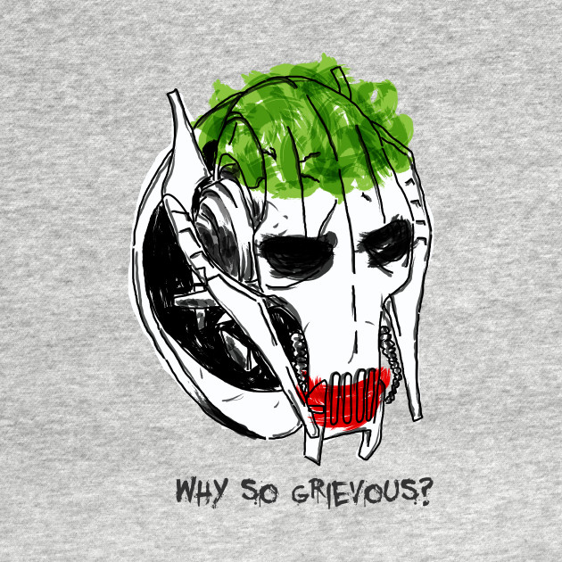 Why so Grievous?