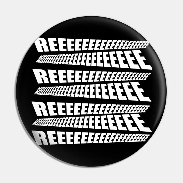 Normies Reeeeeee Reeee Pin Teepublic Fr Reeeeeee (@reeeeeeeeeeeeeeeeeeeman) on tiktok | 2.8m likes. teepublic