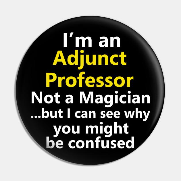 Funny Adjunct Professor Job College Teacher Instructor Gift