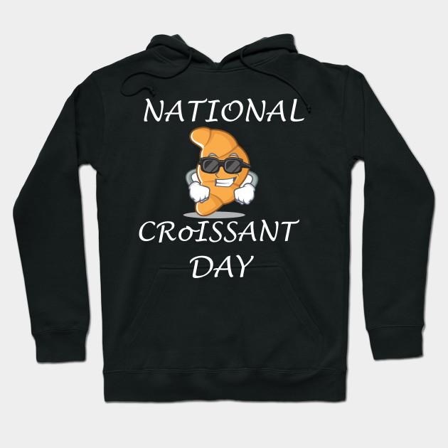 National Croissant Day Hoodie