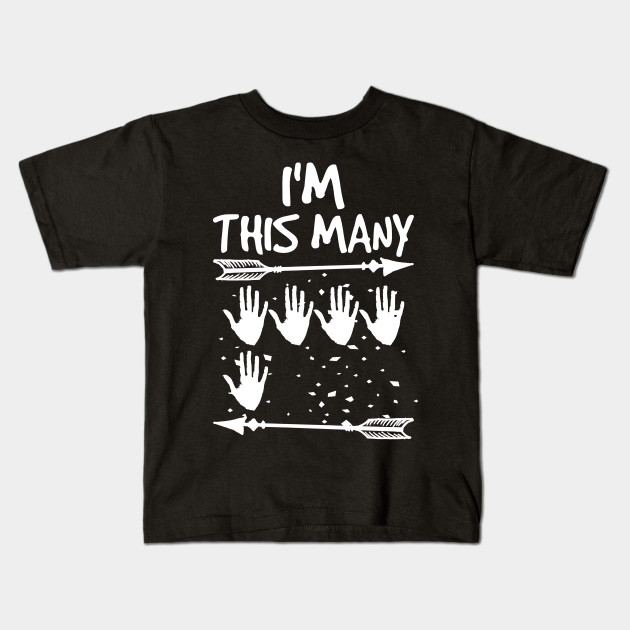 0ecc58f5d I'm This Many 5 Hands 25th Birthday 25 Years Old T-Shirt Kids T-Shirt