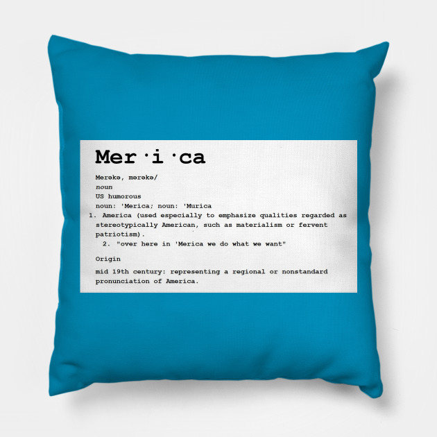 definition of merica merica definition pillow teepublic