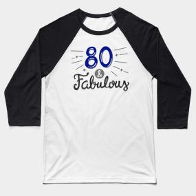 80th Birthday T Shirt Baseball