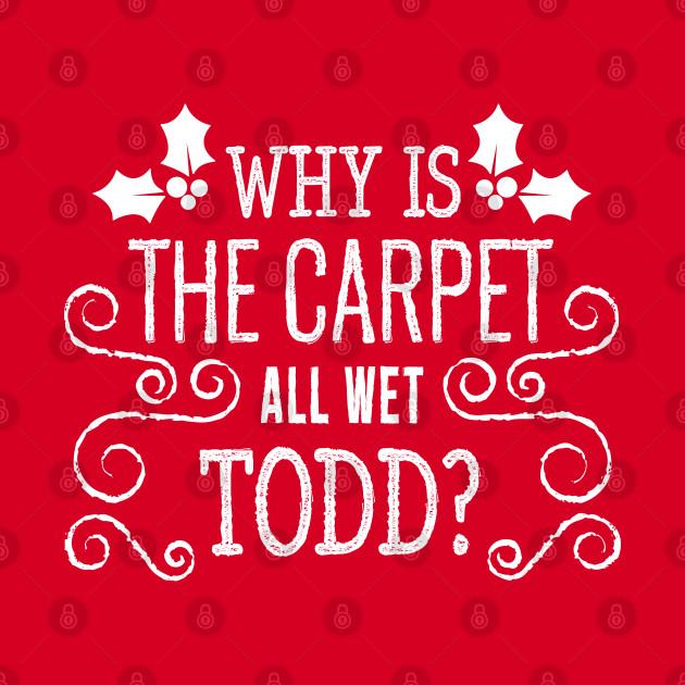 Christmas Vacation Todd & Margo quote - Christmas Vacation Movie - Crewneck Sweatshirt | TeePublic