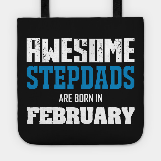 Stepdad Birthday Gifts February Tote