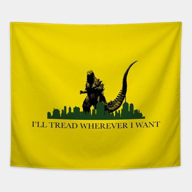 I'll Tread Wherever I Want