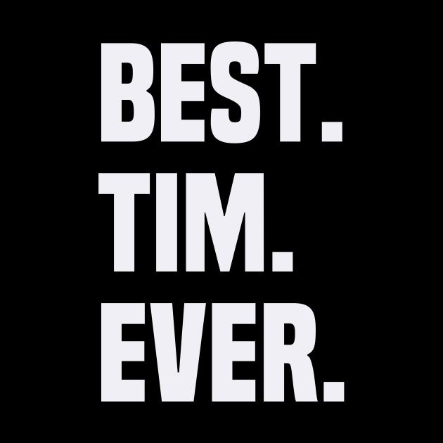 BEST TIM EVER ,TIM NAME