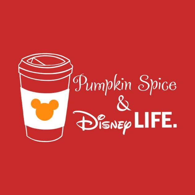 Pumpkin Spice & Disney Life