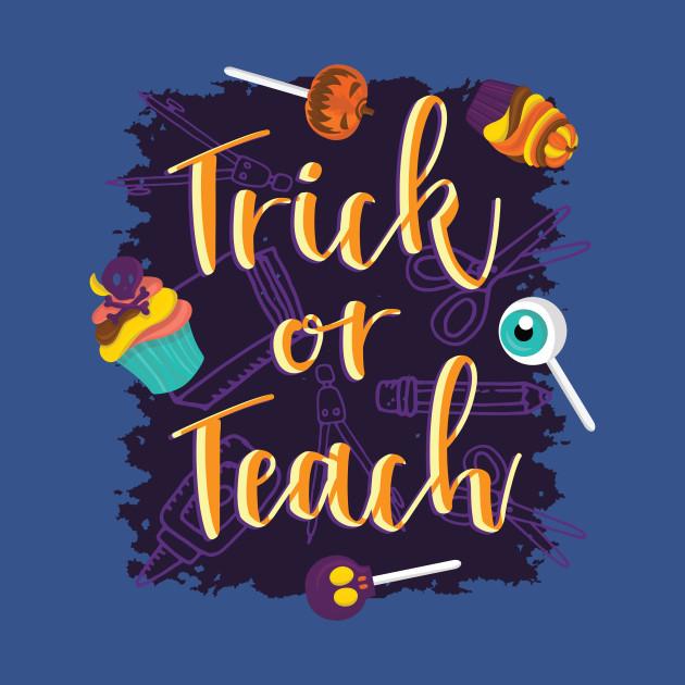 Trick or Teach Happy Halloween