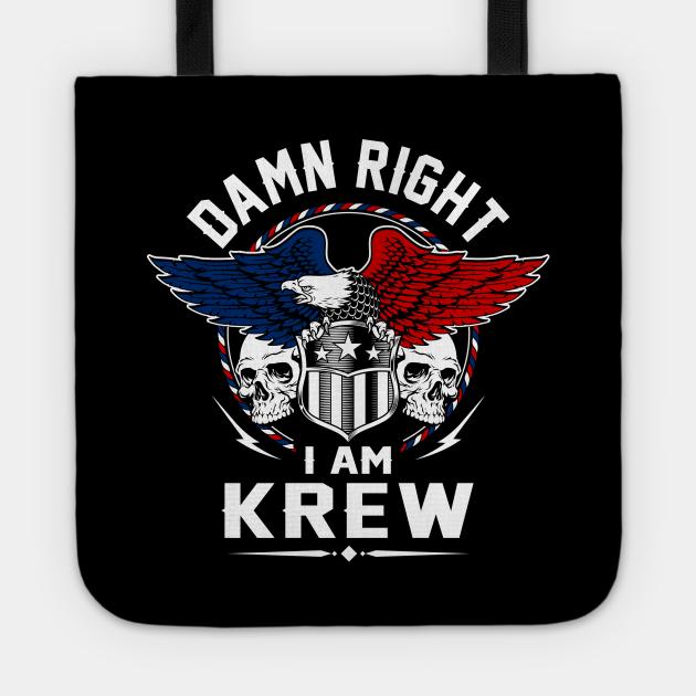 Krew Name T Shirt - Damn Right I Am Krew Gift Item Tee