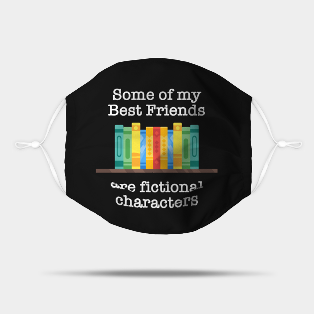 Some of my best friends are fictional characters