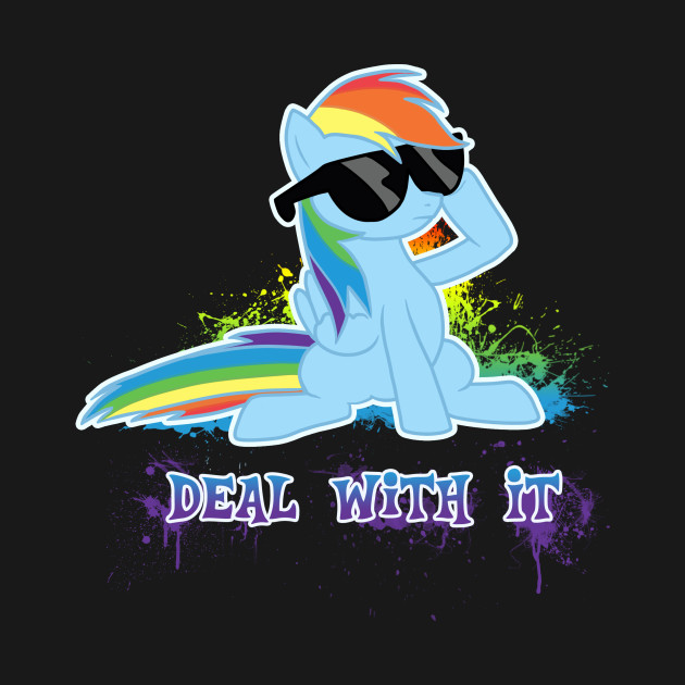 My Little Pony - Rainbow Dash - Deal With It