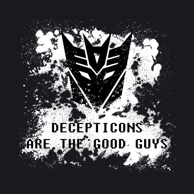 Decepticons Are The Good Guys