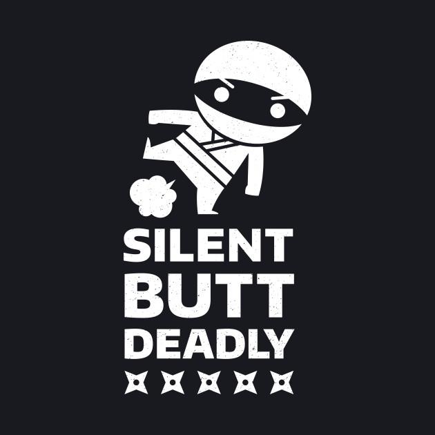 Silent Butt Deadly: Nok Su Kow Edition