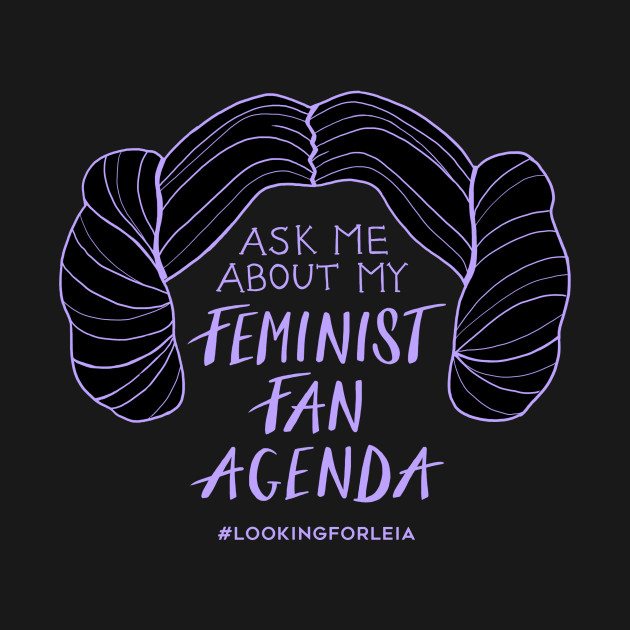 Ask Me About My Feminist Fan Agenda (Princess)