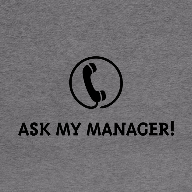 Ask My Manager! (Black)