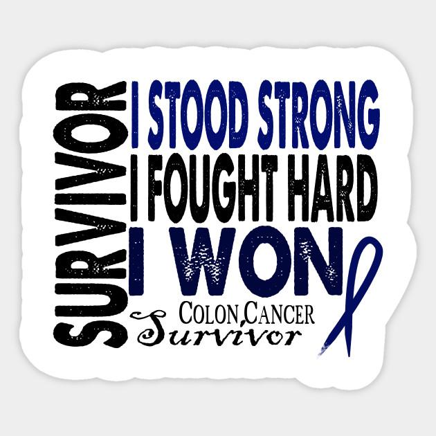 Colon Cancer Survivor Shirt Colon Cancer Survivor Sticker Teepublic