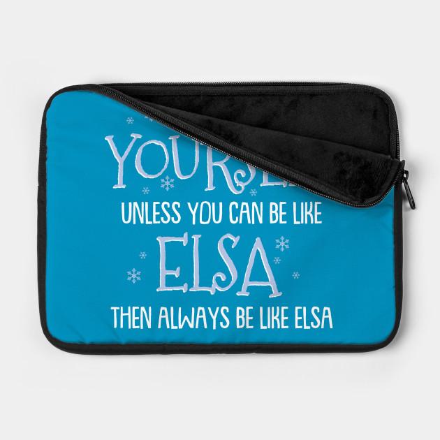 Be Elsa