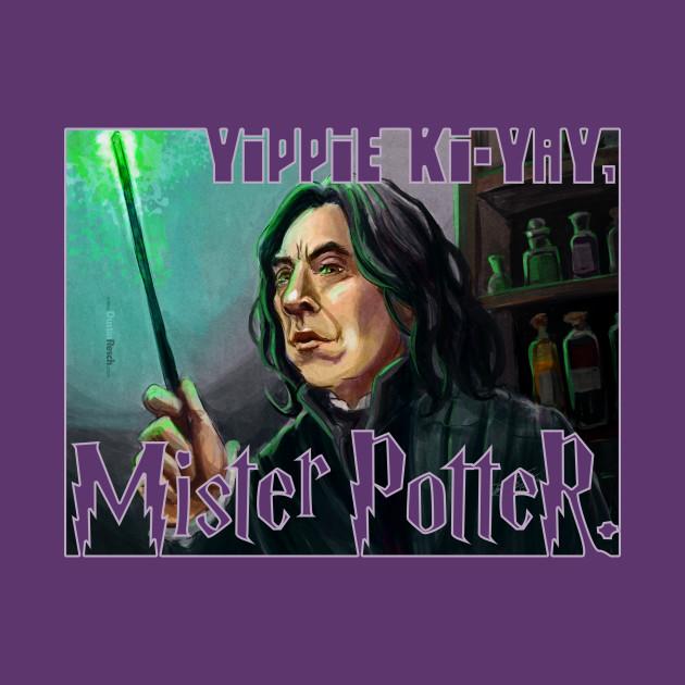 Severus Snape: Yippie Ki-Yay, Mister Potter