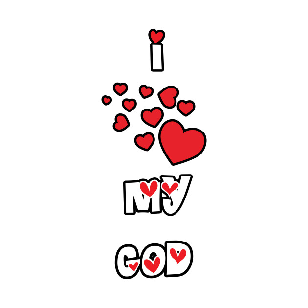 I Love My God