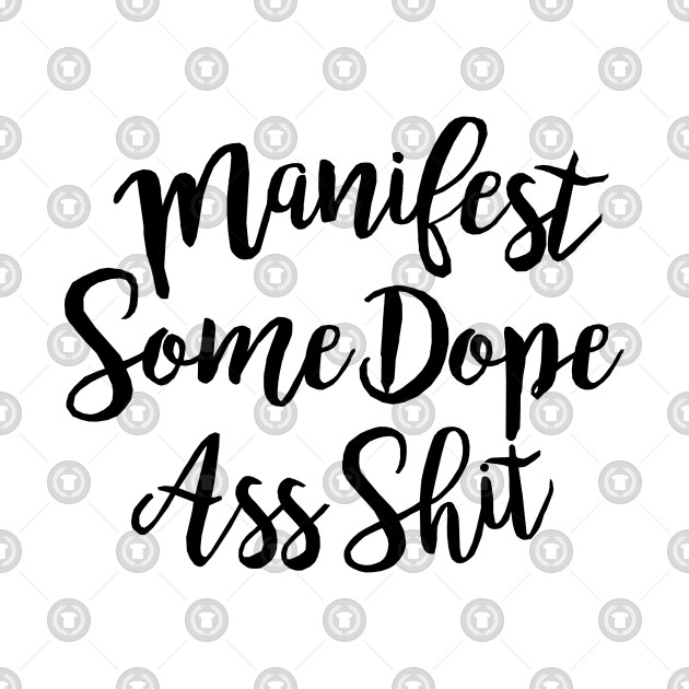 Manifest Some Dope Ass Shit