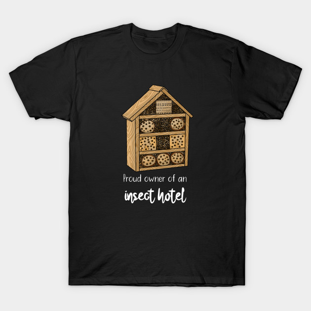 Proud owner of an insect hotel T-Shirt