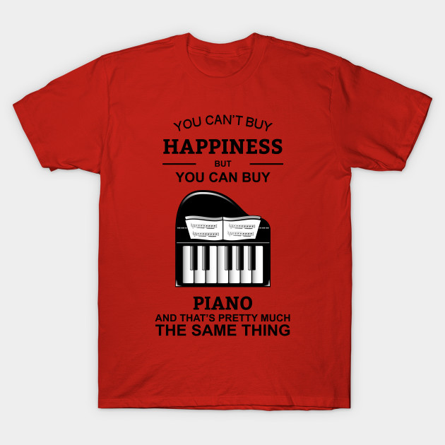 You can 39 t buy happiness but you can buy piano piano t for Where can i buy shirts