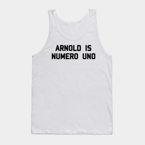 64828824b4e7e Arnold is Numero Uno Tank Top. by tvshirts.  20. Main Tag Light Weight Baby  ...