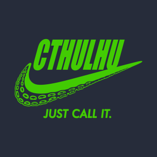Just call it! t-shirts