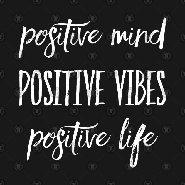 Positive Mind Positive Vibes Positive Life Quote Kids T Shirt