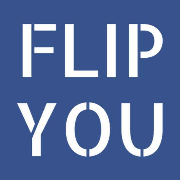 FLIP YOU 2018 election