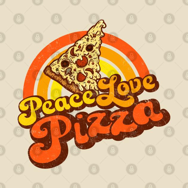 PEACE LOVE PIZZA - Weathered Retro Pizza