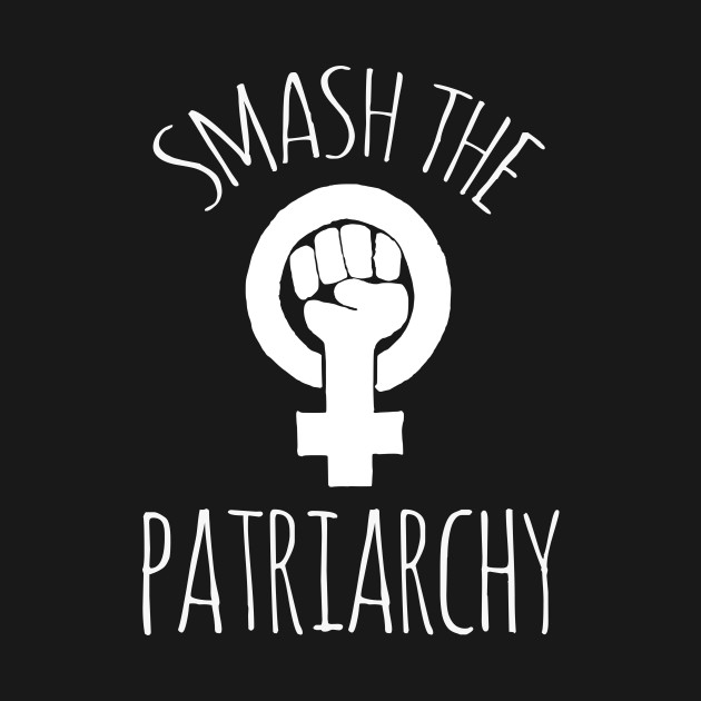 Image result for smash patriarchy