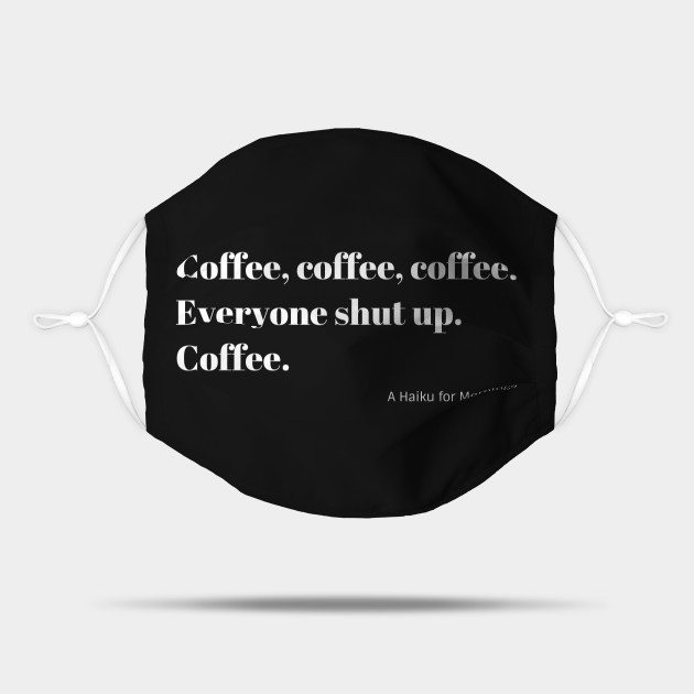 Funny Coffee Haiku for Mornings white Typography