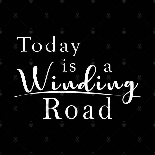 Today is a Winding Road