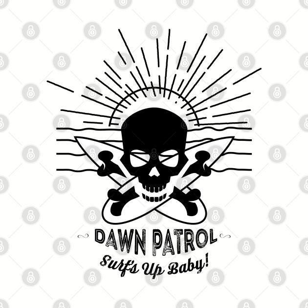 Dawn Patrol - Surfs Up Baby!