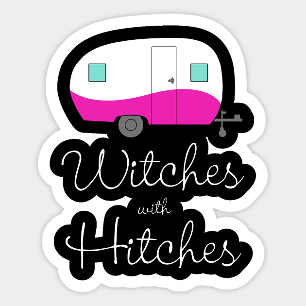 Witches With Hitches Witchy Woman RV Camping Travel