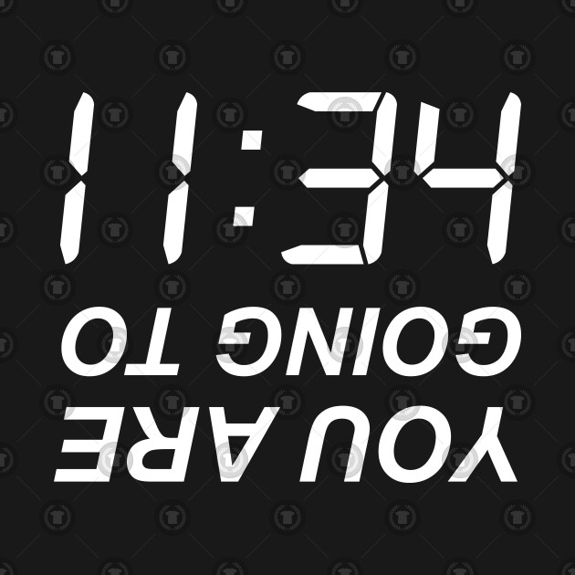 You are going to 11:34 (Hell)