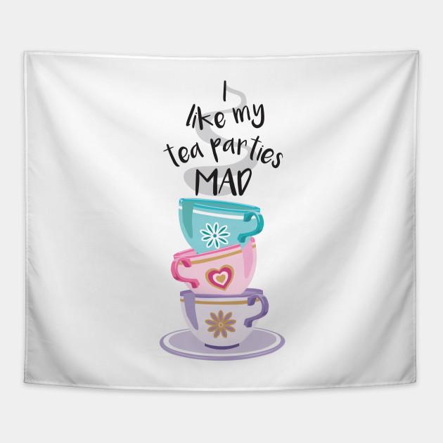 Tea Parties Mad