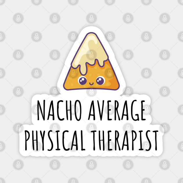Nacho Average Physical Assistant