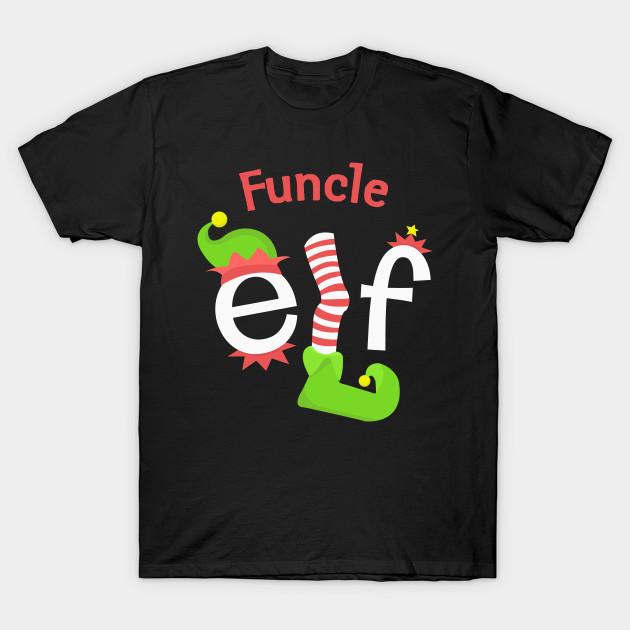 fdae509bae8c Funcle Elf Matching Family Christmas Tee - Christmas - T-Shirt ...
