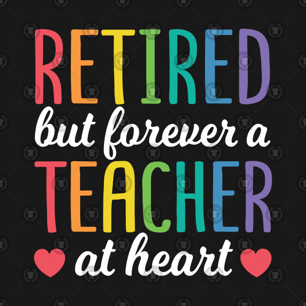 Funny Retired Teacher Quotes Back To School Gift