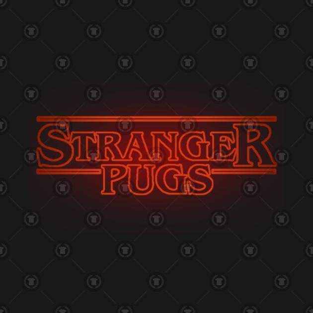 Stranger Pugs