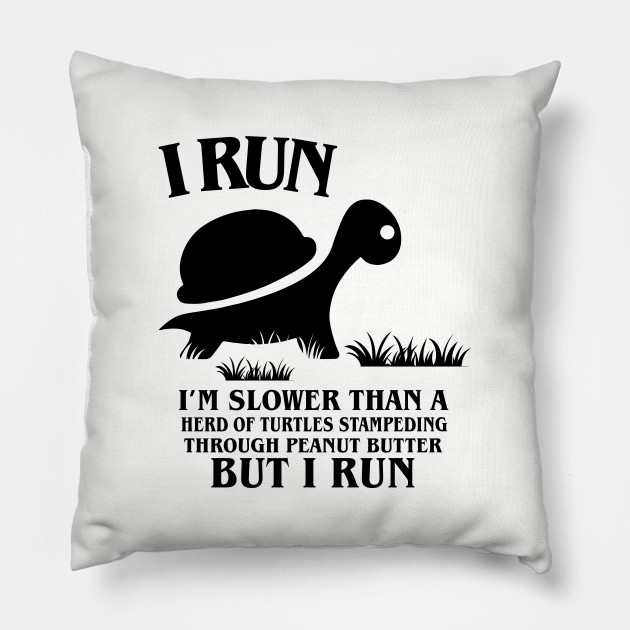 Funny Running Turtle - I Run - Slower Than a Herd of Turtles