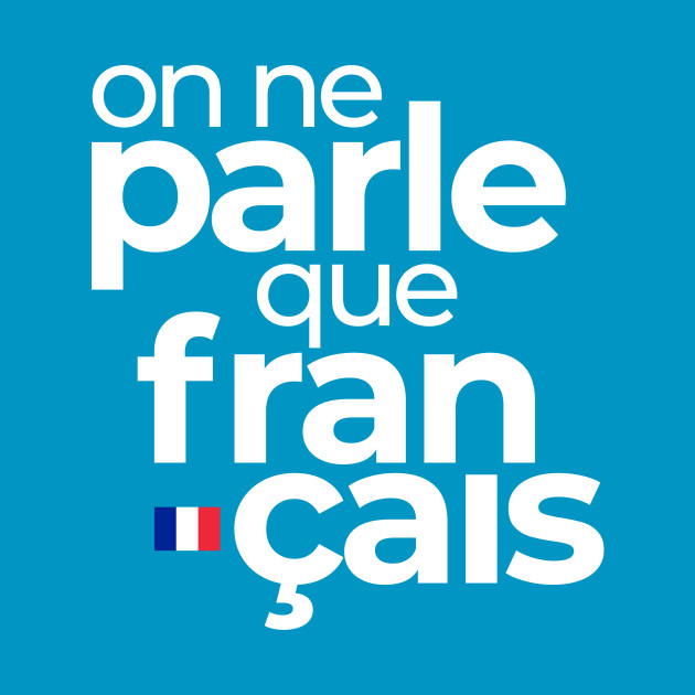 On ne parle que français