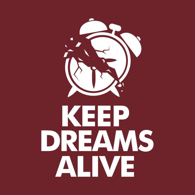 Keep dreams alive