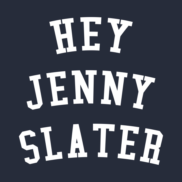 Hey Jenny Slater