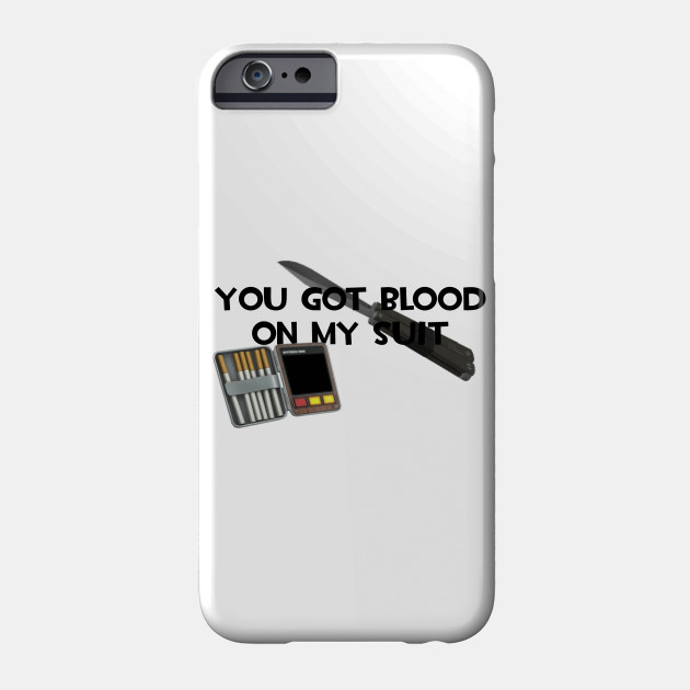 Team Fortress 2 Tf2 Spy You Got Blood On My Suit Meme Funny Spy